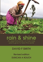Rain and Shine  An essential primer on how crop plants grow to feed the world -- David F Smith and Duncan A Rouch